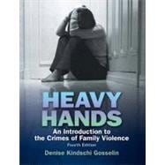 Heavy Hands An Introduction to the Crime of Intimate and Family Violence