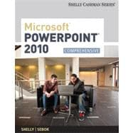 Microsoft PowerPoint 2010 : Comprehensive