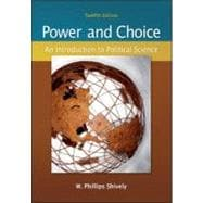 Power &amp; Choice: An Introduction to Political Science