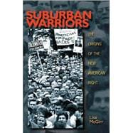 Suburban Warriors - The Origins of the New American Right