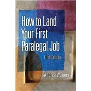 How to Land Your First Paralegal Job : An Insider's Guide to the Fastest-Growing Profession of the New Millennium