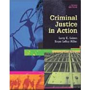 Criminal Justice in Action (Paperbound Edition with InfoTrac)