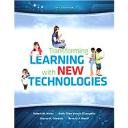 Transforming Learning with New Technologies Plus NEW MyEducationLab with Video-Enhanced Pearson eText -- Access Card