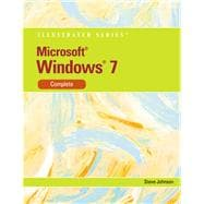 Microsoft Windows 7 Illustrated Complete