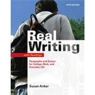 Real Writing with Readings : Paragraphs and Essays for College, Work, and Everyday Life