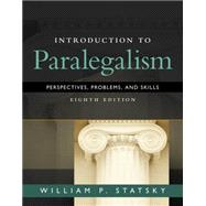 Introduction to Paralegalism Perspectives, Problems and Skills