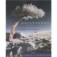 Philosophy An Introduction to the Art of Wondering (with InfoTrac)