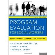 Program Evaluation for Social Workers Foundations of Evidence-Based Programs