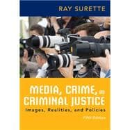 Media, Crime, and Criminal Justice, 5th Edition
