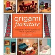 Origami Furniture Decorate the Perfect Doll's House with 25 Stylish Projects