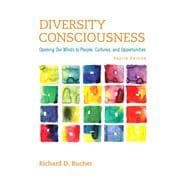 Diversity Consciousness: Opening our Minds to People, Cultures and Opportunities, 4/E