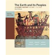 The Earth and Its Peoples, Brief Edition, Volume I, 5th Edition