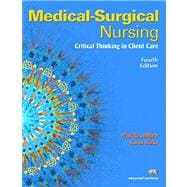 Medical-Surgical Nursing : Critical Thinking in Client Care, Single Volume Value Pack (includes Prentice Hall's Reviews and Rationales: Comprehensive NCLEX-RNreg; Review and MyNursingLab Student Access for Medical Surgical Nursing)