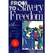 From Slavery to Freedom: A History of African Americans