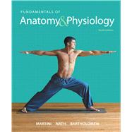 Fundamentals of Anatomy & Physiology, 10/e