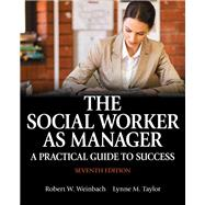 The Social Worker as Manager A Practical Guide to Success with Pearson eText -- Access Card Package
