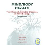 Mind/Body Health : The Effects of Attitudes, Emotions and Relationships