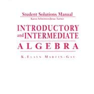 Student Solutions Manual: Introductory and Intermediate Algebra