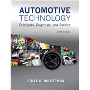 Automotive Technology Principles, Diagnosis, and Service Plus MyAutomotiveLab with Pearson eText -- Access Card Package