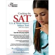 Cracking the SAT U. S. and World History Subject Tests, 2009-2010 Edition