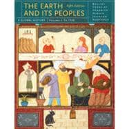The Earth and Its Peoples: A Global History, Volume I, 5th Edition