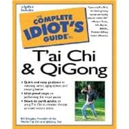 The Complete Idiot's Guide to Tai Chi & Qigong