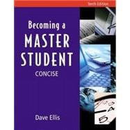 Becoming a Master Student : Concise Edition