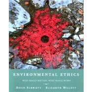 Environmental Ethics : What Really Matters, What Really Works