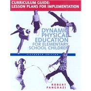 DYNAMIC PHYSICAL EDUCATION CURRICULUM GUIDE: LESSON PLANS FOR IMPLEMENATION, 15/e