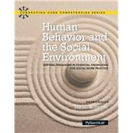 Human Behavior and the Social Environment Shifting Paradigms in Essential Knowledge for Social Work Practice with Enhanced Pearson eText -- Access Card Package