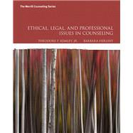 Ethical, Legal, and Professional Issues in Counseling, with Enhanced Pearson eText -- Access Card Package