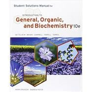 Student Solutions Manual for Bettelheim/Brown/Campbell/Farrell/Torres� Introduction to General, Organic and Biochemistry, 10th