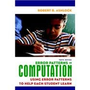 Error Patterns in Computation : Using Error Patterns to Help Each Student Learn
