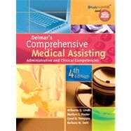 Delmar's Comprehensive Medical Assisting: Administrative and Clinical Competencies, 4th Edition