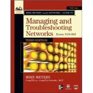 Mike Meyers&#8217; CompTIA Network+ Guide to Managing and Troubleshooting Networks, 3rd Edition (Exam N10-005)