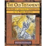 The Old Testament; A Historical and Literary Introduction to the Hebrew Scriptures