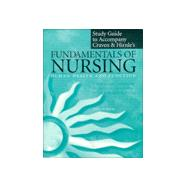 Study Guide to Accompany Fundamentals of Nursing : Human Health and Function