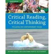 Critical Reading Critical Thinking : Focusing on Contemporary Issues (with NEW MyReadingLab Student Access Code Card)