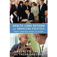 Health Care Reform and American Politics What Everyone Needs to Know