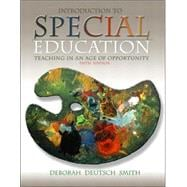 Introduction to Special Education : Teaching in an Age of Opportunity, MyLabSchool Edition