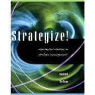 Strategize!: Experiential Exercises in Strategic Management (Book with CD-ROM)