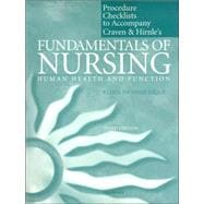 Procedure Checklist to Accompany Fundamentals of Nursing: Human Health and Function