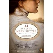 My Name Is Mary Sutter A Novel