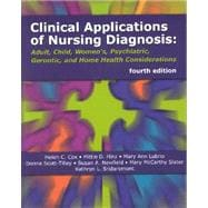 Clinical Applications of Nursing Diagnosis: Adult, Child, Women'S, Psychiatric, Gerontic and Home Health Considerations