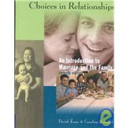 Choices in Relationships An Introduction to Marriage and the Family (with InfoTrac)