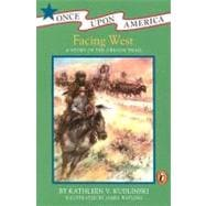 Facing West : A Story of the Oregon Trail