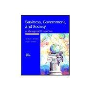 Business, Government, and Society : A Managerial Perspective, Text and Cases