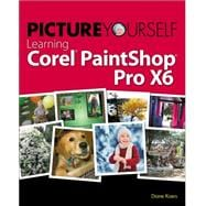 Picture Yourself Learning Corel Paintshop Pro X6