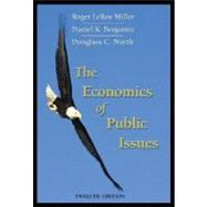 The Economics of Public Issues: Roger Leroy Miller, Daniel K. Benjamin, Douglass C. North