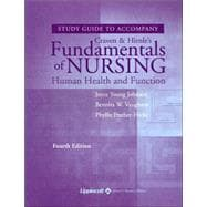 Study Guide to Accompany Fundamentals of Nursing Human Health and Function